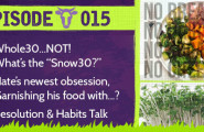 Whole30 NOT, Sprouts Benefits, Resolutions, Real Foods Podcast